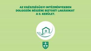 Az egészségügyi intézményekben dolgozók részére biztosít lakásokat a II. kerület